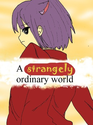 A Strangely Ordinary World