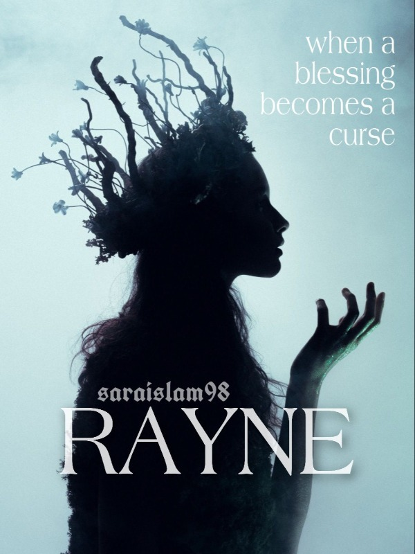 Rayne: when a blessing becomes a curse