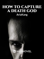 How To Capture a Death God
