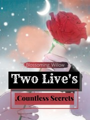 Two Lives, Countless Secrets