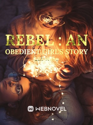 Rebel : An Obedient Girl's Story