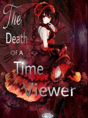 The Death of a Time Viewer