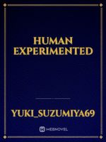 Human Experimented