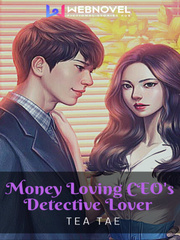 Money Loving CEO's Detective Lover