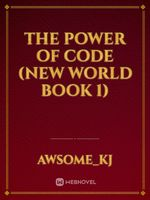 the power of code (new world book 1)