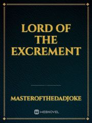 Lord of the Excrement