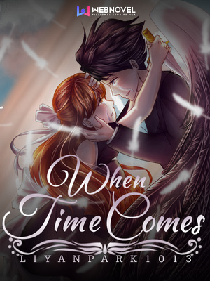 When Time Comes