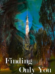 Finding Only You