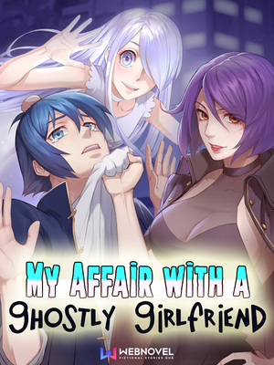 My Affair With a Ghostly Girlfriend