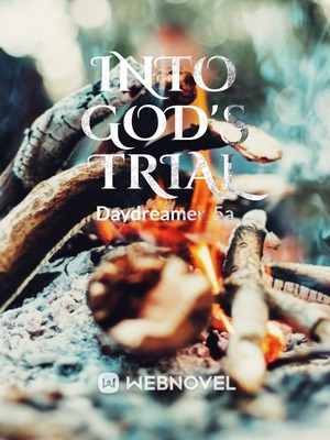 INTO GOD'S TRIAL