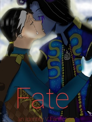 Fate; an Identity V Fanfiction
