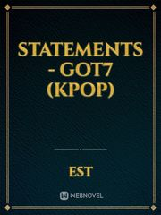 Statements - GOT7 (Kpop)