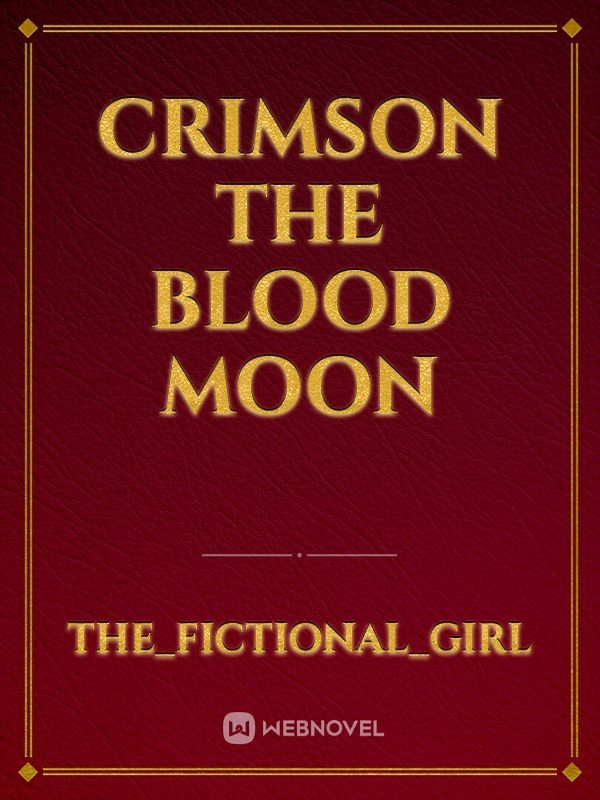 Crimson The Blood Moon