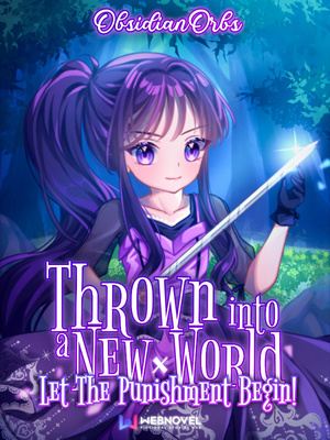 Thrown Into A New World:  Let The Punishment Begin!