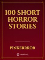 100 Short Horror Stories