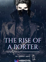 The Rise Of A Porter