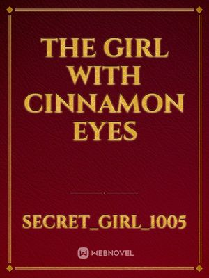 The Girl With Cinnamon Eyes