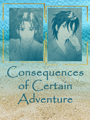 Consequences of Certain Adventure