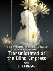 Transmigrated as the Blind Empress