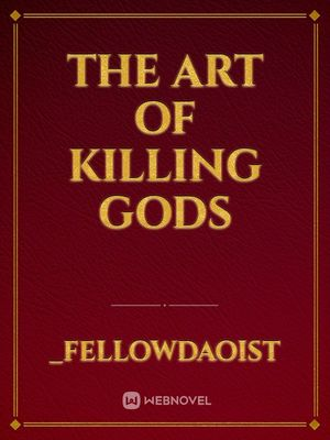 The Art of Killing Gods