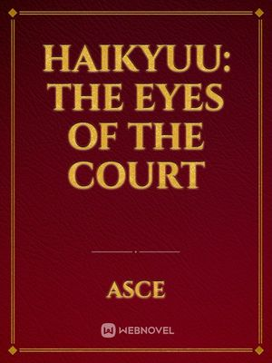 Haikyuu: The Eyes of the Court
