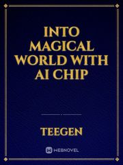 Into Magical World With AI Chip