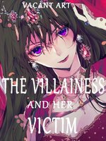 The Villainess and her Victim