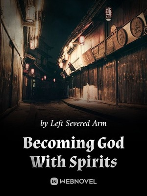 Becoming God With Spirits