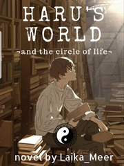 HARU'S WORLD: and the circle of life
