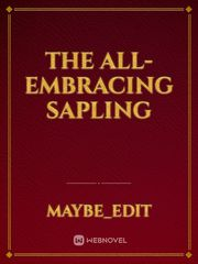 The all-embracing Sapling
