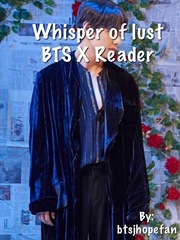 Whispers of lust BTS X Readers