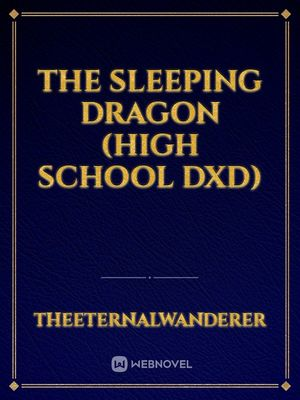 The Sleeping Dragon (High School DxD)