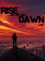 Rise of the New Dawn
