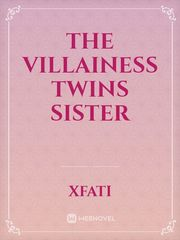 The villainess twins sister