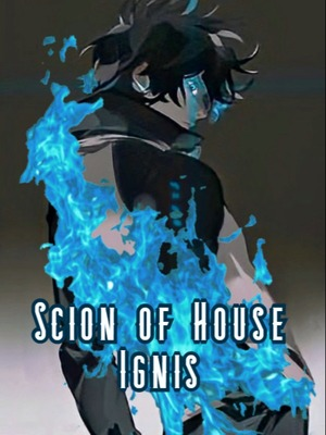 Harry Potter - Scion of House Ignis