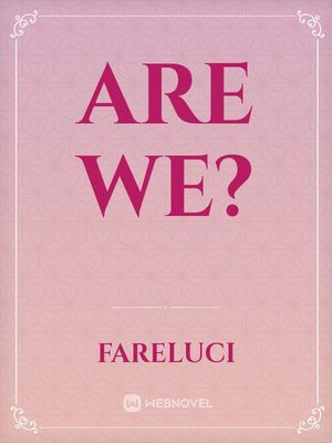 Are we?