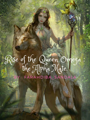 Rise Of the Queen Omega : The Alpha Mate