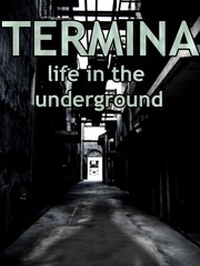 Termina: Life in the undeground