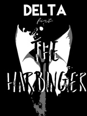 DELTA the first story: The Harbinger