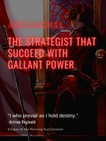 The Strategist That Succeed With Gallant Power