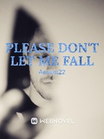 Please don't let me fall