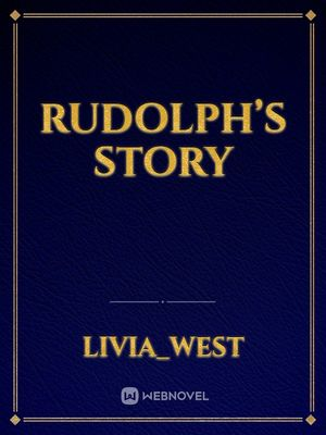 Rudolph's Story
