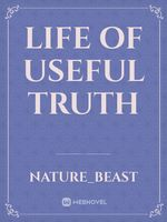 Life of useful truth