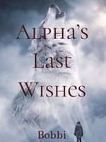 Alpha's Last Wishes
