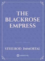 The Blackrose Empress