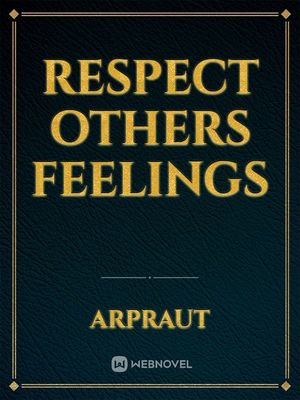 Respect others feelings