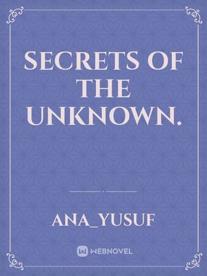 SECRETS OF THE UNKNOWN.