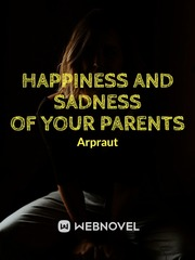Happiness and sadness of your parents