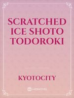 Scratched Ice   Shoto Todoroki