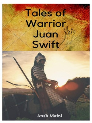 Tales of Warrior Juan Swift